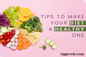 Diet Healthier Tips