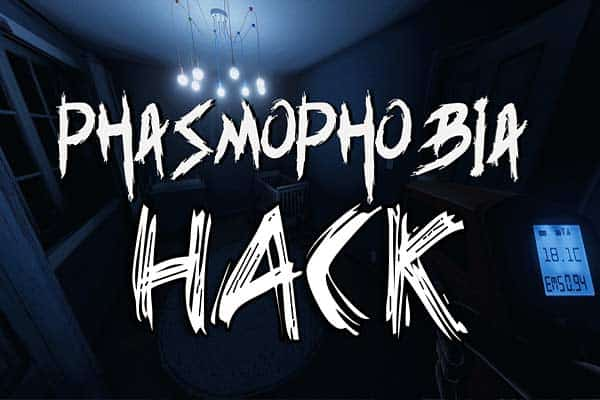 Phasmophobia Hack Download