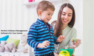 Perfect Childcare Management Software For Your Center